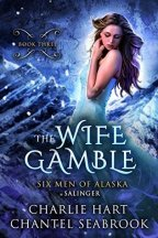 The Wife Gamble: Salinger (Six Men of Alaska #3)