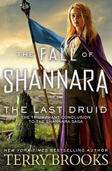 The Last Druid (The Fall of Shannara Book 4) by [Terry Brooks]